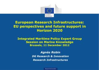 Agnès Robin DG Research & Innovation Research Infrastructures