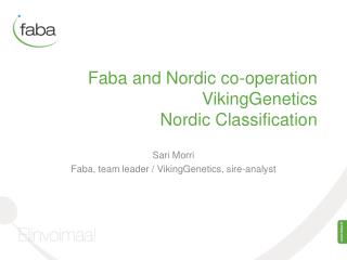 Faba and Nordic co-operation VikingGenetics Nordic Classification