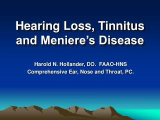 Hearing Loss, Tinnitus and Meniere's Disease