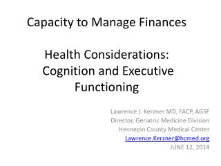 Capacity to Manage Finances Health Considerations:   Cognition and Executive Functioning