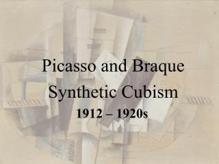 Picasso and Braque Synthetic Cubism