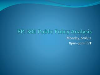 PP: 301 Public Policy Analysis