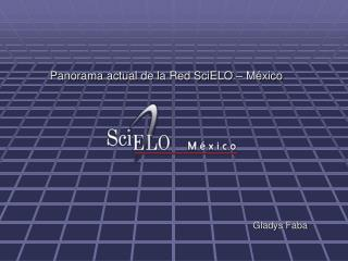 Panorama actual de la Red SciELO –  México