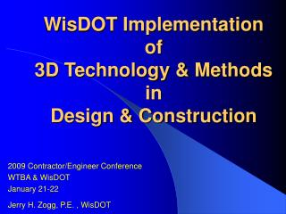 WisDOT Implementation of 3D Technology & Methods  in Design & Construction