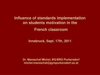 Dr. Mareschal Michel, BG/BRG Purkersdorf michel.mareschal@gympurkersdorf.ac.at