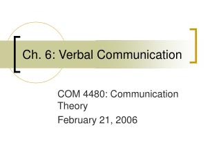 Ch. 6: Verbal Communication