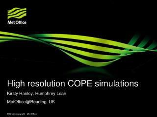 High resolution COPE simulations