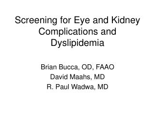 Screening for Eye and Kidney Complications and Dyslipidemia