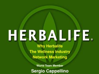 Why Herbalife The Wellness Industry Network Marketing World Team Member Sergio Cappellino