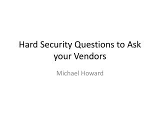 Hard Security Questions to Ask your Vendors