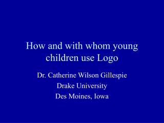 How and with whom young children use Logo