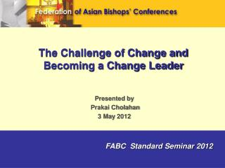 The Challenge of Change and Becoming a Change Leader