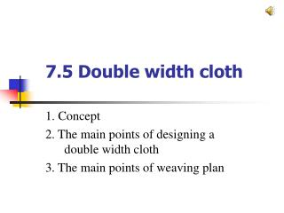 7.5 Double width cloth