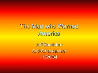 The Man who Warned America