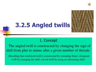 3.2.5 Angled twills