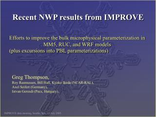 Recent NWP results from IMPROVE