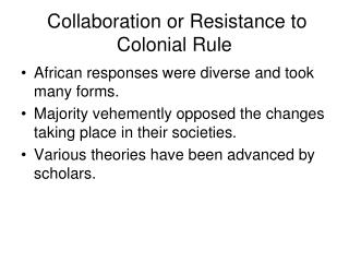 Collaboration or Resistance to Colonial Rule