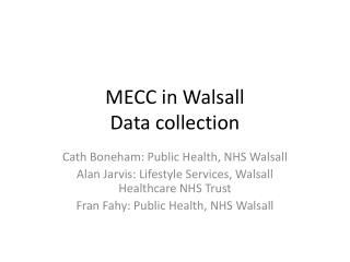 MECC in Walsall Data collection
