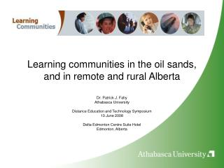 Learning communities in the oil sands, and in remote and rural Alberta