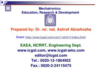 Prepared by: Dr.  rer . nat.  Ashraf Aboshosha Event:  icgst/con11/aiml11/index.html EAEA, NCRRT, Engineering Dept.