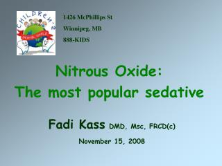 Nitrous Oxide:  The most popular sedative