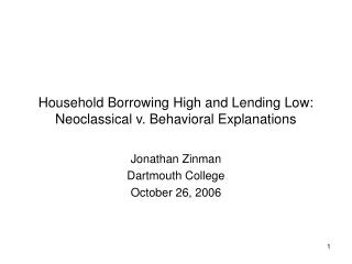 Household Borrowing High and Lending Low: Neoclassical v. Behavioral Explanations