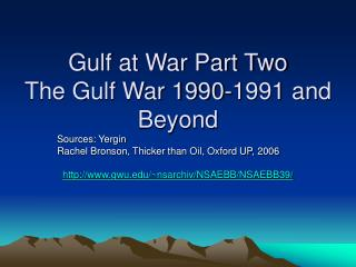Gulf at War Part Two The Gulf War 1990-1991 and Beyond