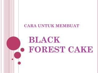 Cara Membuat Black Forest Cake
