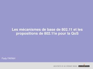 Les mécanismes de base de 802.11 et les propositions de 802.11e pour la QoS