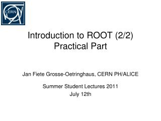 Introduction to ROOT (2/2) Practical Part