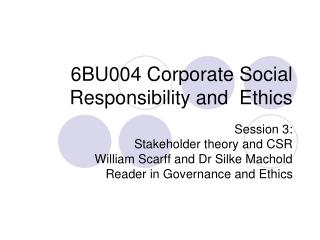6BU004 Corporate Social Responsibility and  Ethics