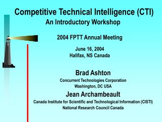 Competitive Technical Intelligence (CTI) An Introductory Workshop