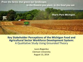 Key Stakeholder Perceptions of the MI Food & Agricultural Sector Workforce Development System