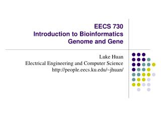 EECS 730 Introduction to Bioinformatics Genome and Gene