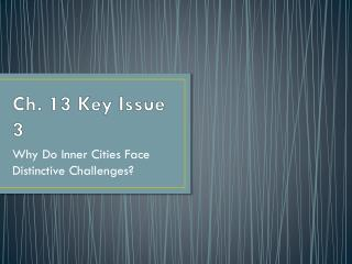 Ch. 13 Key Issue 3