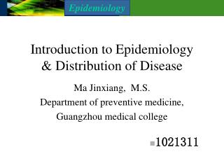 Introduction to Epidemiology & Distribution of Disease