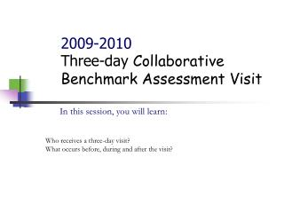 2009-2010 Three-day  Collaborative Benchmark Assessment Visit