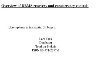 Overview of DBMS recovery and concurrency control: