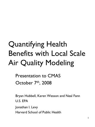 Quantifying Health Benefits with Local Scale Air Quality Modeling