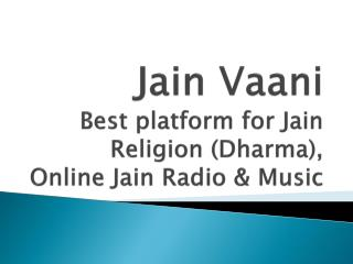 Jain Vaani - Best platform for Jain Religion (Dharma), Onlin