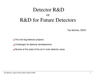 Detector R&D or R&D for Future Detectors