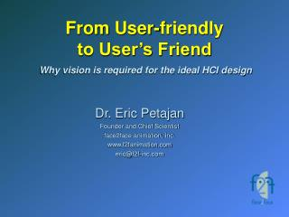 From User-friendly to User's Friend