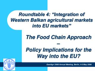 The Food Chain Approach  –  Policy Implications for the Way into the EU?