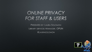 Online privacy for staff & Users