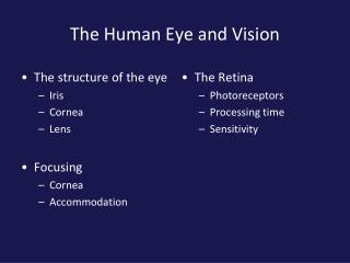 The Human Eye and Vision