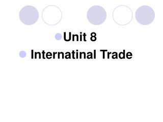 Unit 8 Internatinal Trade