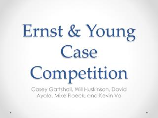 Ernst & Young Case Competition