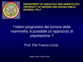 DEPARTMENT OF ONCOLOGY AND HEMATOLOGY UNIVERSITY OF MODENA AND REGGIO EMILIA MODENA,  ITALY