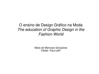 O ensino de Design Gráfico na Moda  The education of Graphic Design in the Fashion World