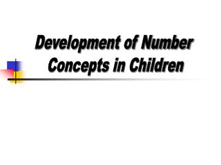 Development of Number  Concepts in Children
